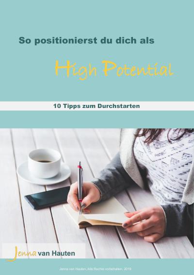 So positionierst du dich als High Potential - 10 Tipps zum Durchstarten