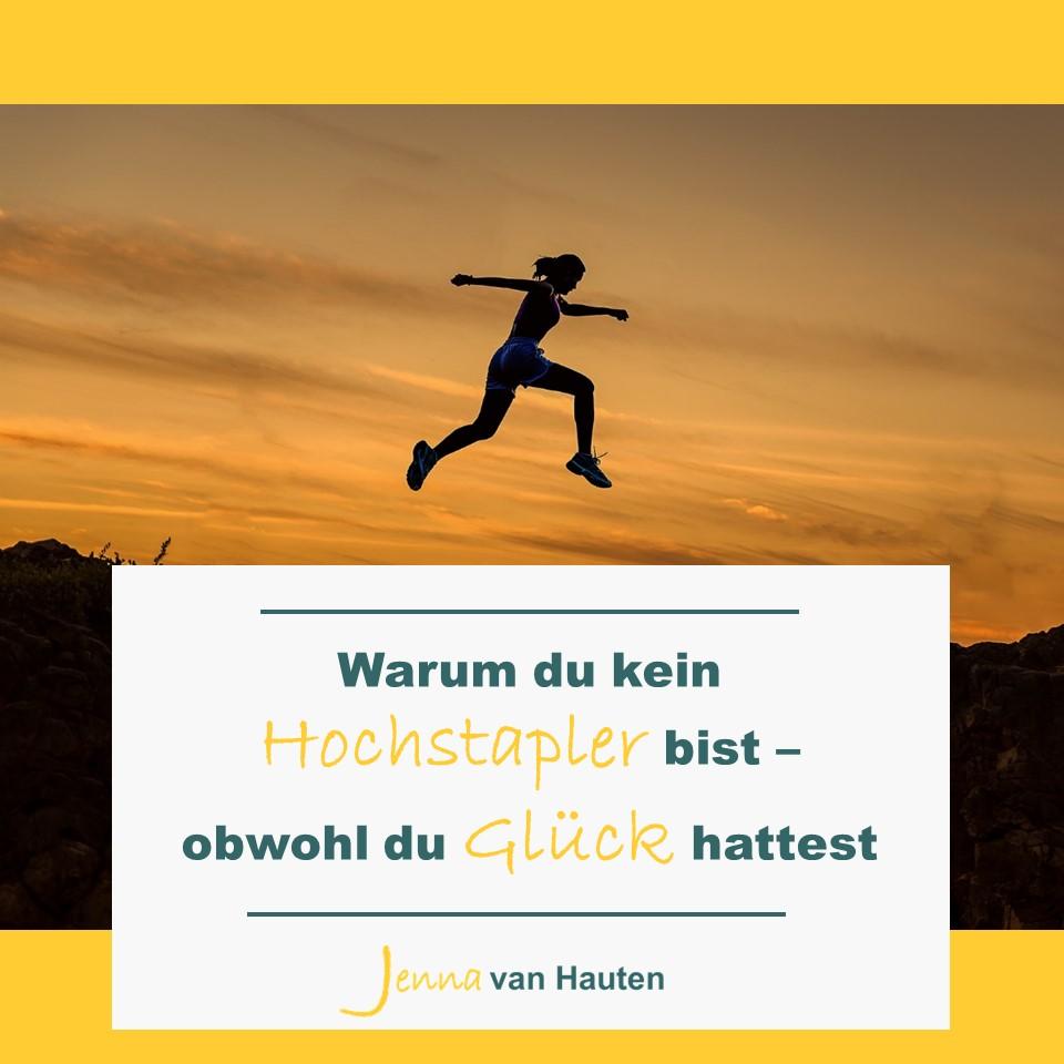 Blogartikel-Bild: Warum du kein Hochstapler bist - obwohl du Glück hattest by Jenna van Hauten